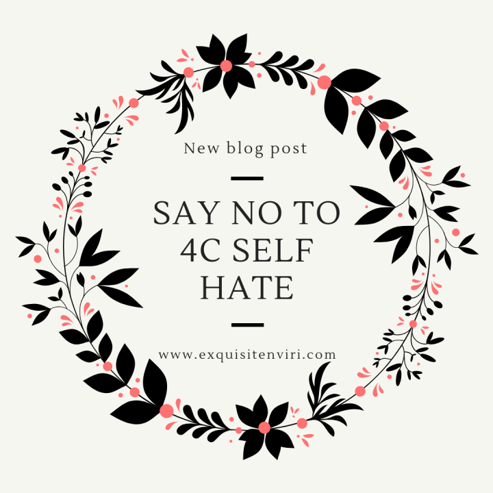 Say no to 4c self hate